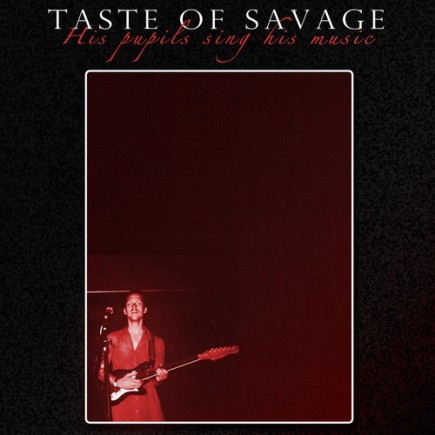 Taste of Savage - His Pupils Singing His Music